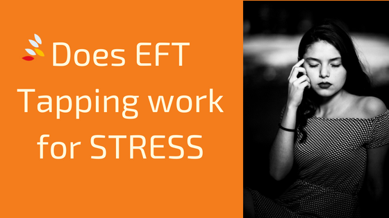 Does EFT Tapping work for STRESS???